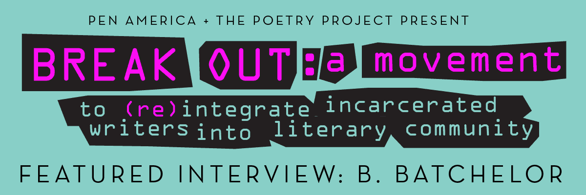 banner for Break Out: a movement, featured interview with B. Batchelor