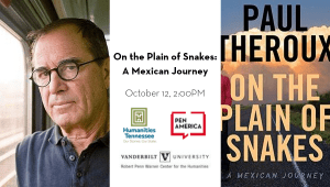 Humanities Tennessee 2019 On The Plain Of Snakes A Mexican Journey