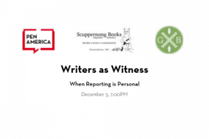 Writers As Witness When Reporting Is Personal