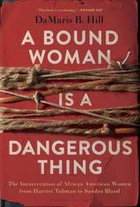 A Bound Woman Is A Dangerous Thing by Damaris Hill