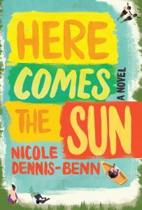 Here Comes The Sun by Nicole Dennis Benn