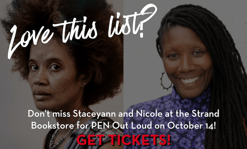Love this list? Don't miss Staceyann Chin and Nicole Dennis-Benn at the Strand Bookstore for PEN Out Loud on October 14. Get Tickets!