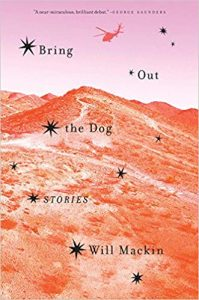 Bring Out The Dogs: Stories, by Will Mackin, book covr