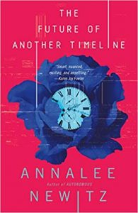 The Future Of Another Timeline, by Annalee Newitz