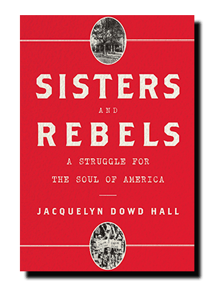 Jacquelyn Dowd Hall, Sisters and Rebels