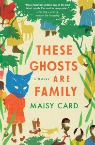 Maisy Card - These Ghosts Are Family