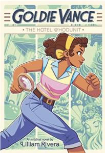 Lilliam Rivera - Goldie Vance: The Hotel Whodunnit