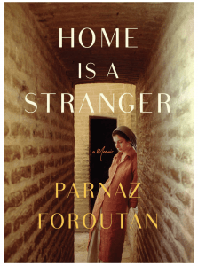 Parnaz Foroutan - Home is a Stranger