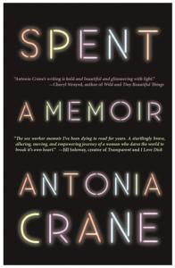Antonia Crane - Spent: A Memoir
