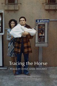 Diana Marie Delgado - Tracing The Horse