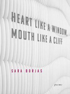 Sara Borjas - Heart Like a Window, Mouth Like a Cliff