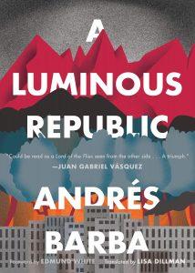 Andrés Barba - Luminous Republic