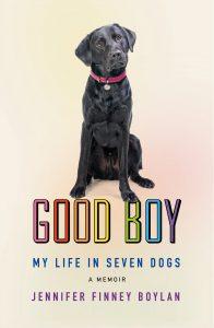 Jennifer Finney Boylan - Good Boy: My Life in Seven Dogs
