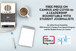 Free Press on Campus and COVID-19: A Leadership Roundtable with Student Journalists