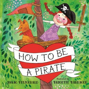 Isaac Fitzgerald - How To Be a Pirate