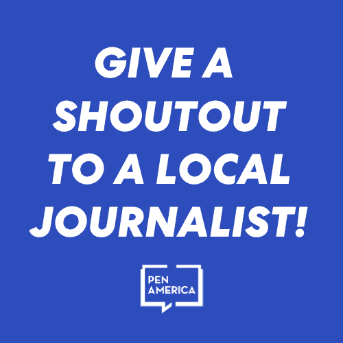 Give a shoutout to a local journalist!