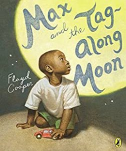 Floyd Cooper - Max and the Tag-Along Moon