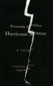 Fernanda Melchor - Hurricane Season