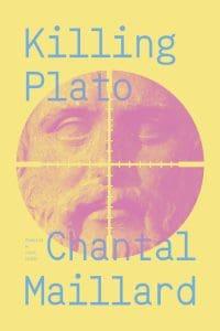Chantal Maillard - Killing Plato