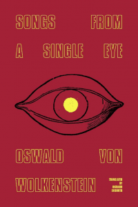 Oswald von Wolkenstein - Songs from a Single Eye