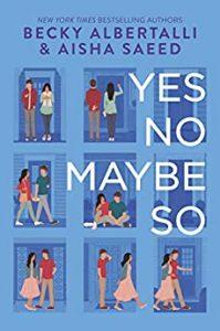 Becky Albertalli and Aisha Saeed - Yes No Maybe So