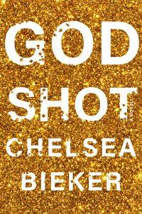 GodShot by Chelsea Bieker book cover
