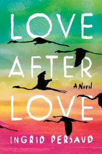Ingrid Persaud - Love After Love