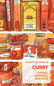 Naben Ruthnum - Curry: Eating, Reading, and Race
