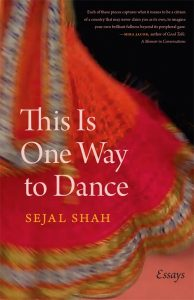 Sejal Shah - This Is One Way to Dance