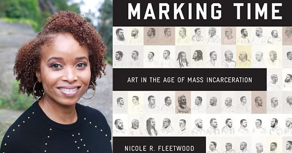 Nicole R. Fleetwood - Marking Time: Art in the Age of Mass incarceration