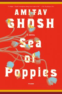 Amitav Ghosh - Sea of Poppies