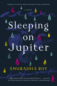 Anuradha Roy - Sleeping on Jupiter