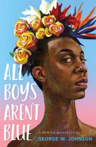 George M. Johnson - All Boys Aren't Blue: A Memoir-Manifesto