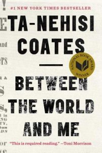 Ta-Nehisi Coates - Between the World and Me