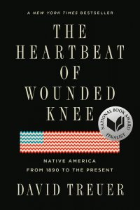 David Treuer - The Heartbeat of Wounded Knee: Native America From 1890 to the Present
