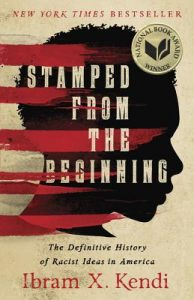 Ibram X Kendi - Stamped from the Beginning: The Definitive History of Racist Ideas in America
