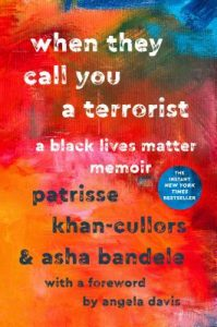 Patrisse Khan-Cullors and asha bandele - When They Call You a Terrorist