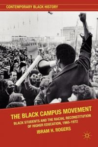 Ibram X. Kendi - The Black Campus Movement: Black Students and the Racial Reconstitution of Higher Education