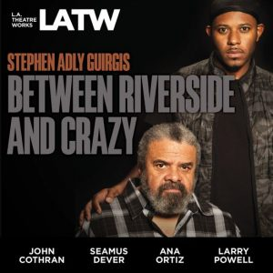 L.A. Theatre Works - Between Riverside and Crazy
