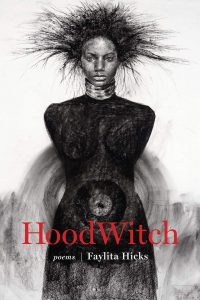 Faylita Hicks - HoodWitch