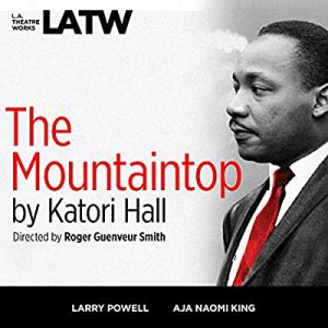 L.A. Theatre Works - The Mountaintop by Katori Hall