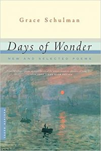 Grace Schulman - Days of Wonder: New and Selected Poems