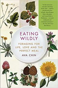 Ava Chin - Eating Wildly: Foraging for Life, Love and the Perfect Meal
