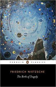 Friedrich Nietzsche - The Birth of Tragedy