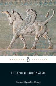 The Epic of Gilgamesh, Translated by Andrew George