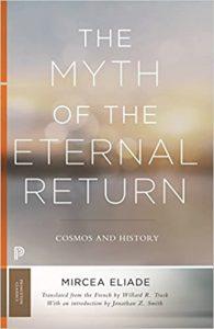 Mircea Eliade - The Myth of the Eternal Return