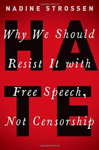 Nadine Strossen - HATE: Why We Should Resist It With Free Speech, Not Censorship