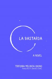 La Bastarda, Translated from the Spanish by Lawrence Schimel