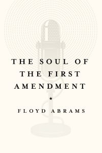 Floyd Abrams - The Soul of the First Amendment