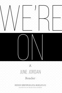 June Jordan - We're On: A June Jordan Reader